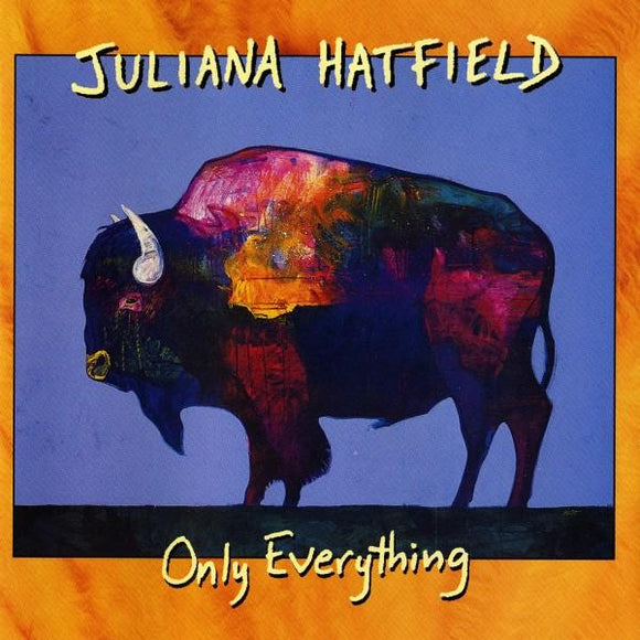 HATFIELD, JULIANA<BR><I>ONLY EVERYTHING (Run Out Groove) LP</I>