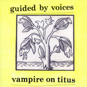 GUIDED BY VOICES<BR><I>VAMPIRE ON TITUS [Opaque Yellow/Gold or Black Vinyl, new master cut] LP</I>