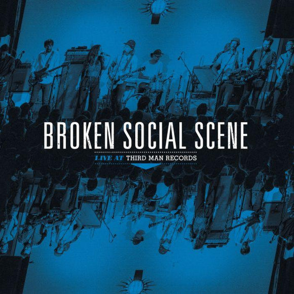 BROKEN SOCIAL SCENE<BR><I>LIVE AT THIRD MAN RECORDS LP</I>