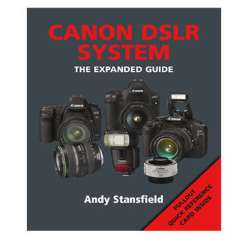 Ammonite Press Canon DSLR System The Expanded Guide