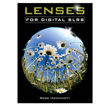 Ammonite Press Lenses for Digital SLRs The Expanded Guide