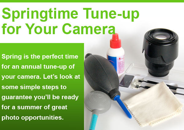 Spring Tune Up For Your Camera