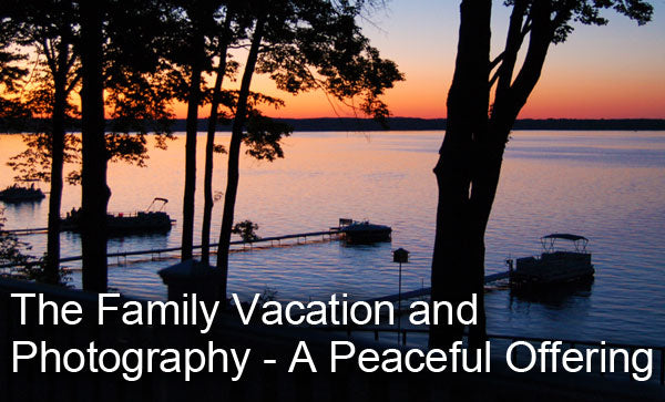 The Family Vacation and Photography
