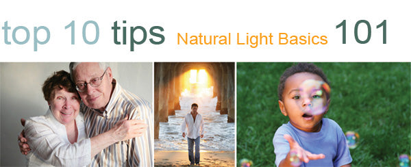 Natural Light Basics Top 10 Tips