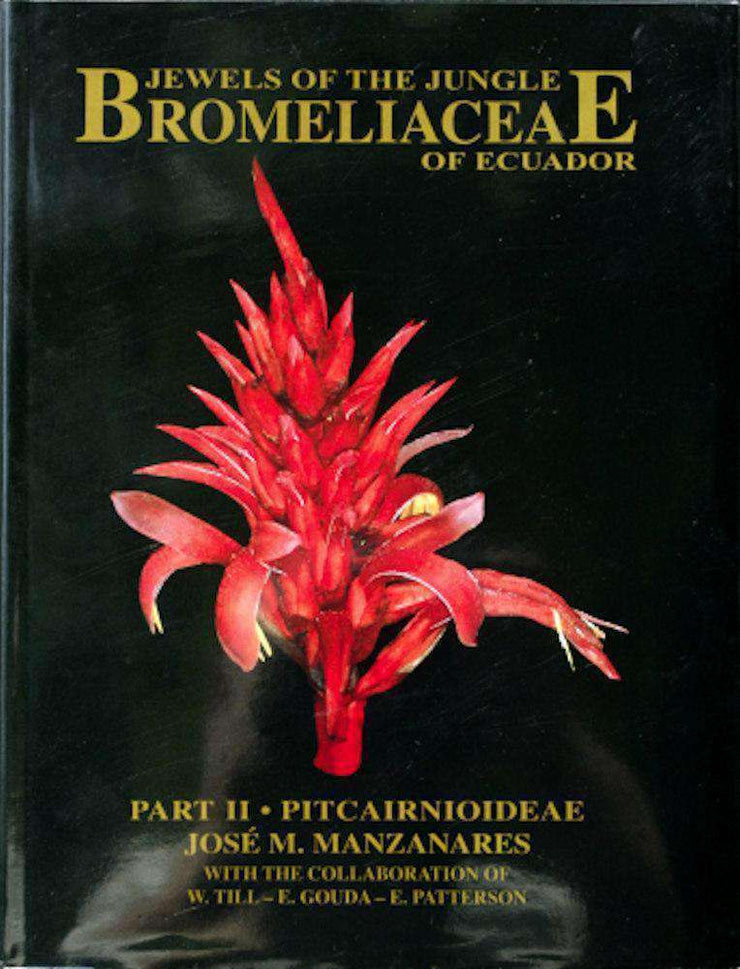 Jewels of the Jungle: Bromeliaceae of Ecuador Part II-Pitcairnioideae - Tropiflora