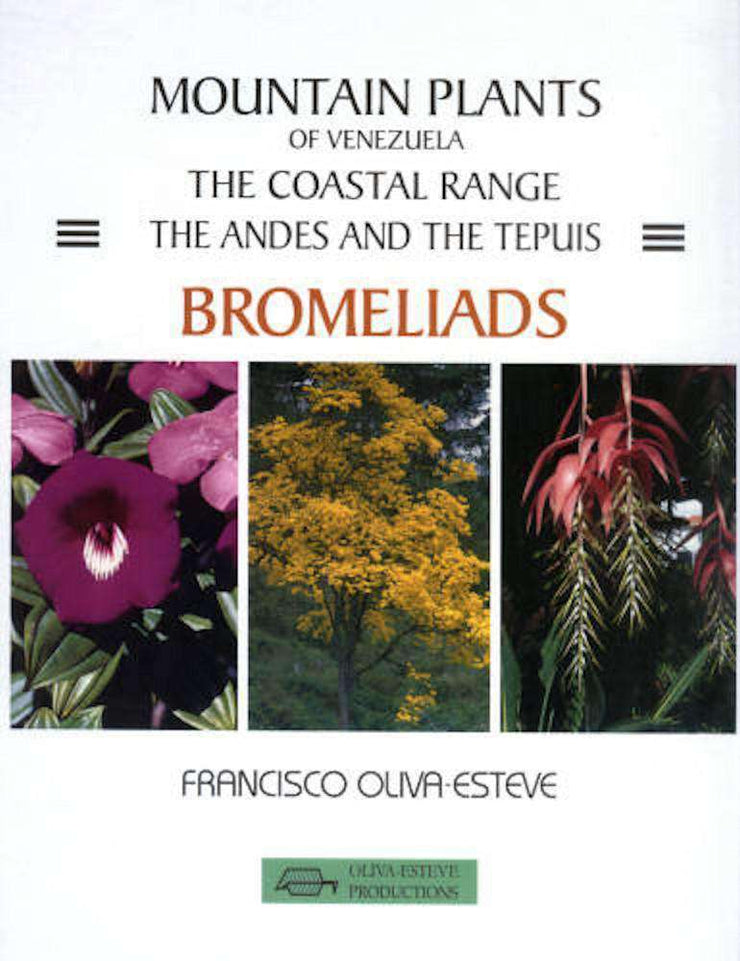 Mountain Plants of Venezuela, the Coastal Range, the Andes & the Tepuis - Bromeliads - Tropiflora