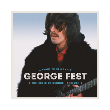 George Fest: A Night To Celebrate The Music Of George Harrison - George Harrison Shop