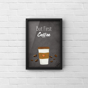 But First Coffee | Wall Art | Quote | Potrait