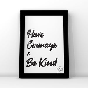 Have courage and be kind | Minimalist | Quote