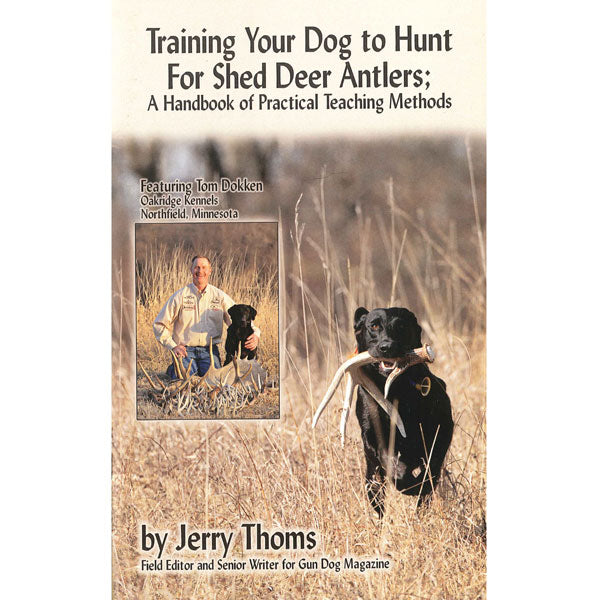 Tom Dokken Training Your Dog to Hunt for Shed Deer Antlers