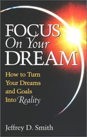 Focus on your dream by Jeffrey D. Smith  Paper back