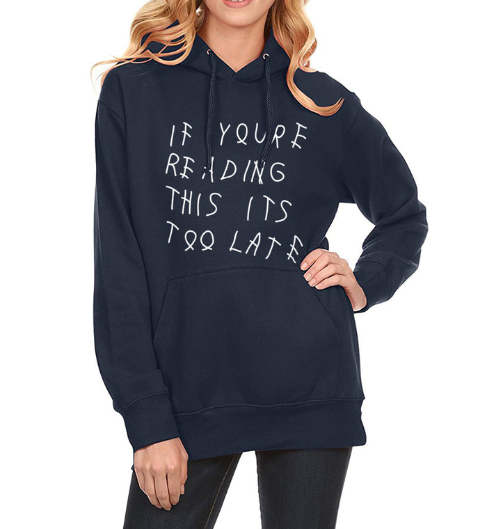 Women's Hoodies Sweatshirts 2018 Spring Fleece Winter Sweatshirt For Women Hoody if you're reading this its too late Funny Print
