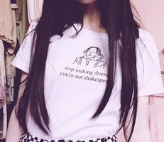 Stop Making Drama Quotes Funny T-shirt Women Summer Tumblr Grunge Fashion White Tee Feminist Women Graphic Tops Outfits