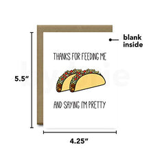 Load image into Gallery viewer, Anniversary Card, Thanks for Feeding Me and Saying I'm Pretty Taco Greeting Card, Funny Anniversary Gift for Boyfriend, Husband, Girlfriend or Wife by brie