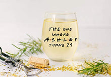 Load image into Gallery viewer, Custom 21st Birthday Stemless Wine Glass - Personalized The One Where - Celebrate any Age Birthday- Gift for Her - Gift for Him - 21 Ounce Wine Glass