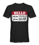 Hello, first name; usually.. second name; drunk t-shirt