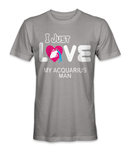 I just love my Aquarius man horoscope t-shirt