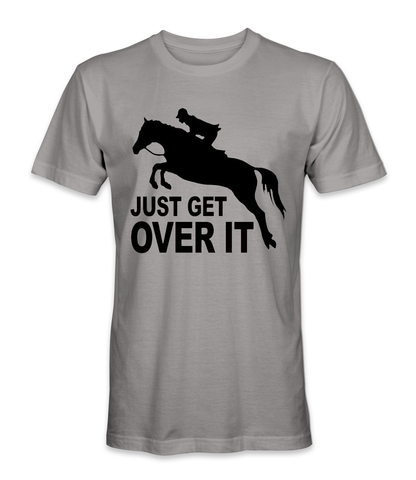 Just get over it horse t-shirt