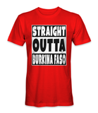 Straight outta Burkina Faso country t-shirt