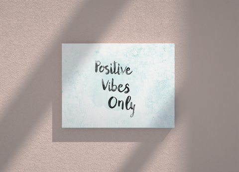 Positive vibes only canvas