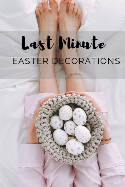 Last Minute Easter Decoration