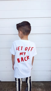 GET OFF MY BACK SLOGAN TEE