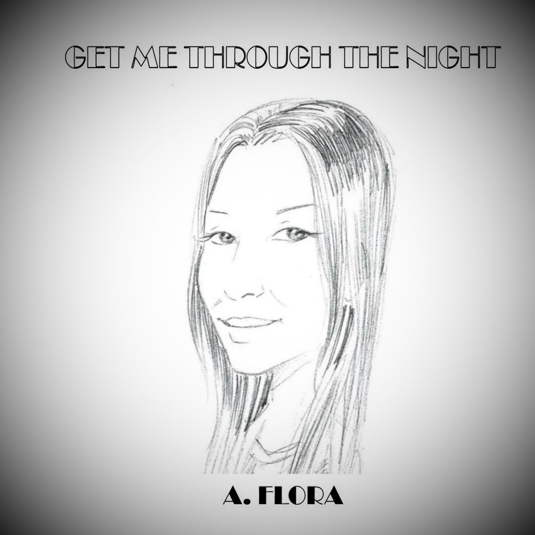 A. Flora - Get Me Through The Night