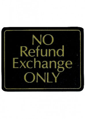No Refund Exchange Only