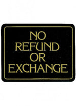 No Refund Or Exhange