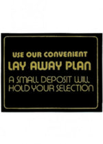 Use Our Convenient Lay Away Plan