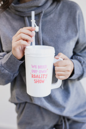 We Need Our Own Reality Show Insulated Jug