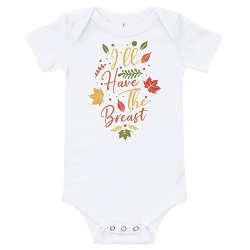 I'll Have The Breast - Thanksgiving Onesie - Stage 12