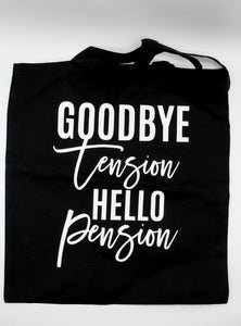 Goodbye Tension Hello Pension Box