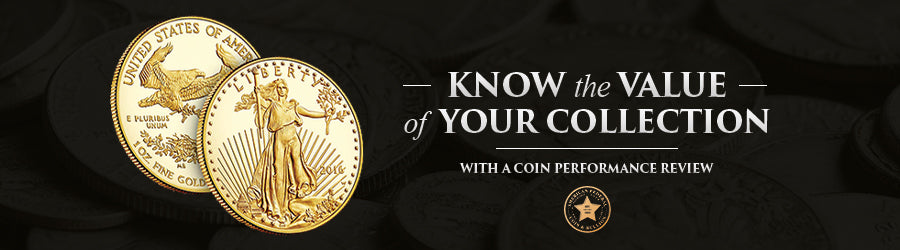 Know the value of your collection with a coin performance review by American Federal Coin & Bullion