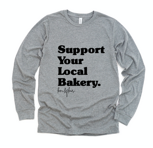Support Your Local Bakery Long Sleeve