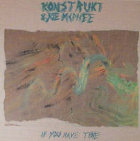 Joe McPhee and Konstrukt - If You Have Time - LP
