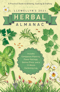 Llewellyn's 2021 Herbal Almanac: A Practical Guide to Growing, Cooking & Crafting (Llewellyn's Herbal Almanac)