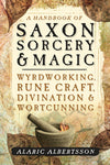A Handbook of Saxon and Sorcery and Magic