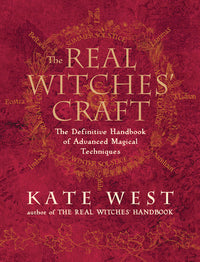 The Real Witches' Craft - Magical Techniques and Guidance for a Full Year of Practicing The Craft