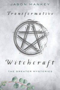Transformative Witchcraft - The Greater Mysteries