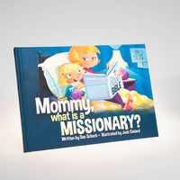 Mommy What is a Missionary