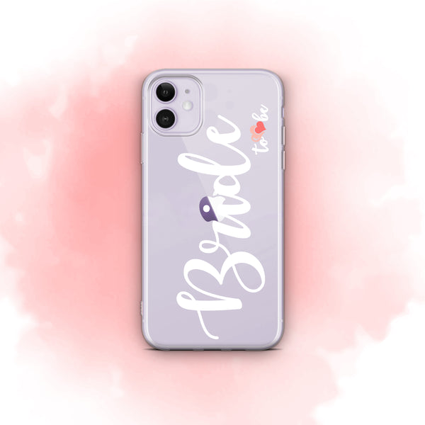 iPhone Case Clear Rubber Samsung Galaxy - Bride to Be Case
