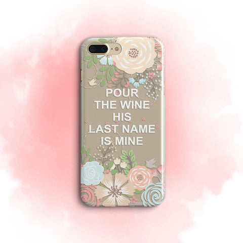 iPhone Case Clear Rubber Samsung Galaxy - Pour The Wine. His Name Is Mine Case