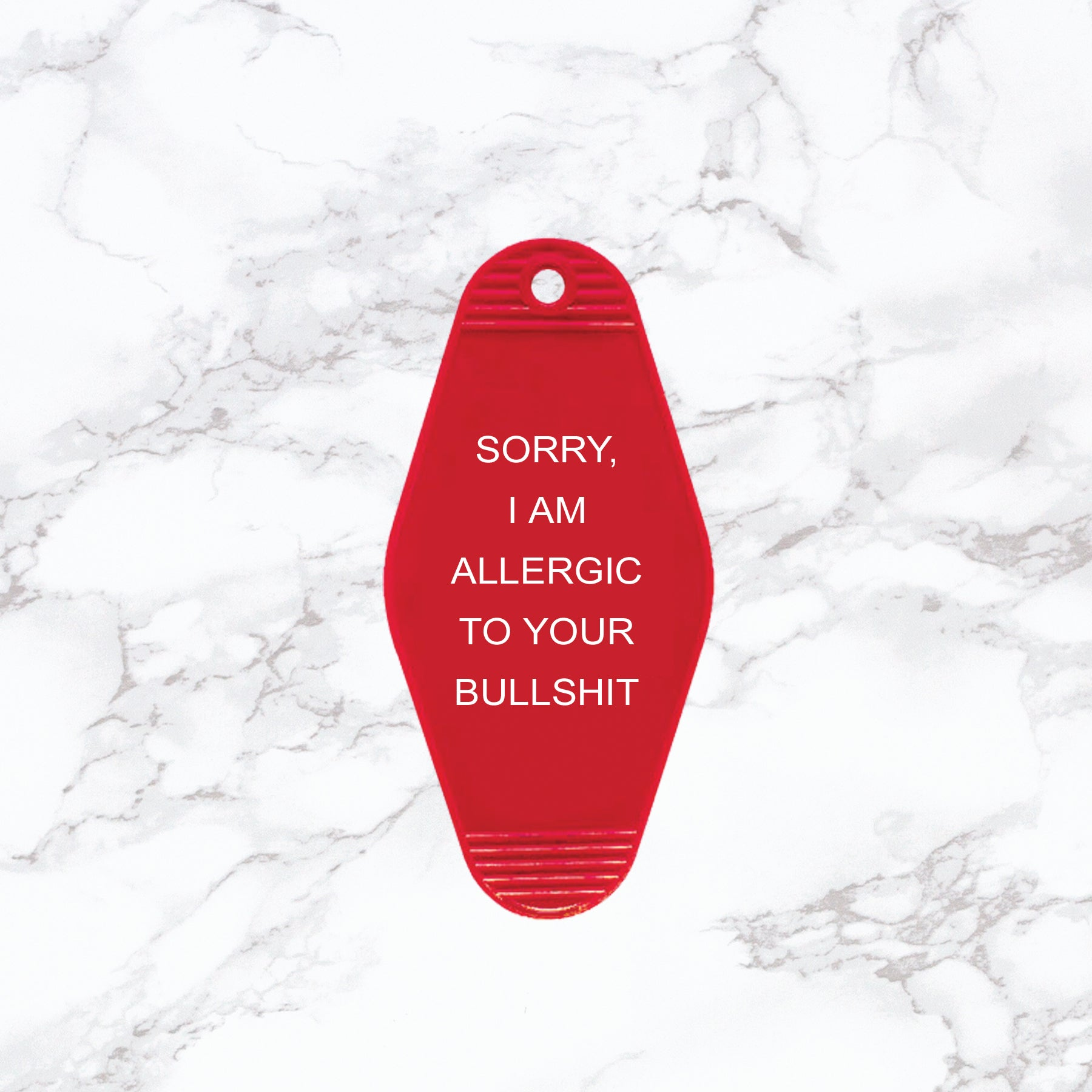 Key Tag | Sorry I'm Allergic to Your Bullshit