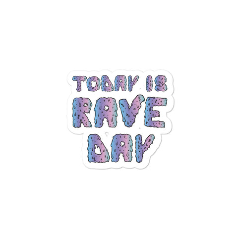 Its Rave Day Sticker