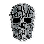 Vinyl Sticker with Skull Drawing and Rave to the Grave Text