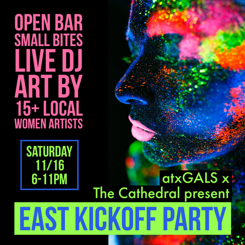 atxGALS + The Cathedral Present: EAST Kickoff Party