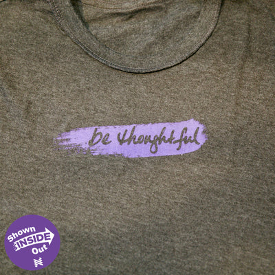 "Charcoal Grey - inside out: ""be thoughtful"" gentle reminder"