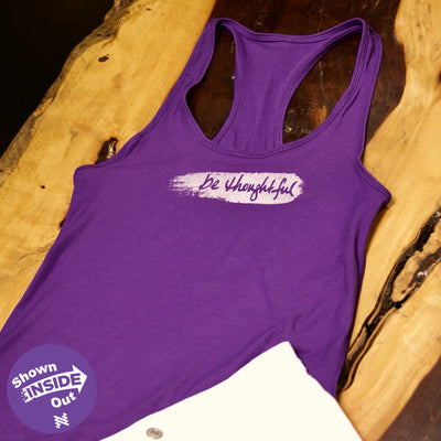 Be thoughtful ladies purple fitted tank top, image shown is tank top inside out. Be thoughtful inspirational message is displayed close to the heart. Love My Neugroove shown rightside out.