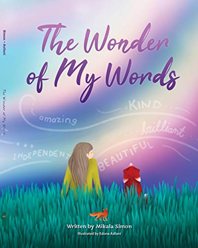 The Wonder of My Words: A Moving & Positive Read-Along Story that Teaches Kids The Power of Words | Helping Kids Gain Inner Strength & Build Self Esteem and Self Respect with Mindfulness Affirmations